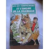 Les Six Compagnons Et L'�nigme De La T�l�magie de bonzon paul-jacques