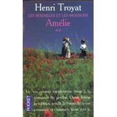 Les Semailles Et Les Moissons Tome 2 - Am�lie de Henri Troyat