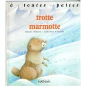 Trotte Marmotte de Cl�ment