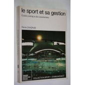 Le Sport Et Sa Gestion - Guide Pratique Des Associations de Pierre Chazaud