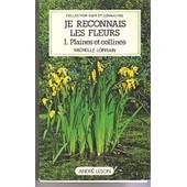 Je Reconnais Les Fleurs 1 Plaines Et Collines de M.LORRAIN