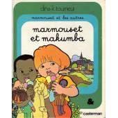 Marmouset Et Les Autres N� 1 - Marmouset Et Makumba de Dina-K Tourneur