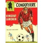 Vincent Larcher � Le Condottiere � de raymong reding