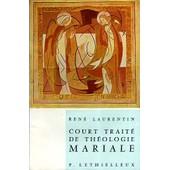 Court Trait� De Th�ologie Mariale de Laurentin Ren�