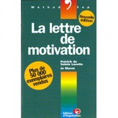 La Lettre De Motivation - 2�me �dition 1999 de Patrick De Sainte Lorette