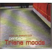 Triana Moods - Sophia Domancich