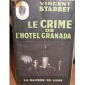 Le Crime De L'h�tel Granada ( The Great Hotel Murder ). de Starrett Vincent