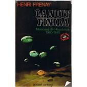 La Nuit Finira Memoires De Resistance 1940-1945 de Henri Frenay