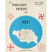 Le Paradis Perdu De Mu, Livre 1, Preuves D'existence Et D'engloutissement De L'immense Continent Ant�-Diluvien Du Pacifique de Vincent Louis-Claude