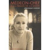 Medecin-Chef � La Prison De La Sante, Le Cherche Midi, 2000 de v�ronique vasseur