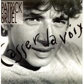 Casser La Voix/Flash Back - Bruel, Patrick