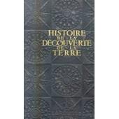 Histoire De La D�couverte De La Terre. Explorateurs Et Conqu�rants de La Ronciere Ch De