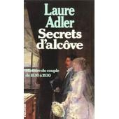 Secrets D'alc�ve - Histoire Du Couple De 1830 � 1930 de Laure Adler