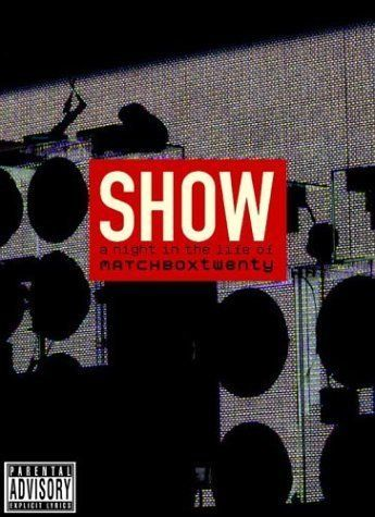Show A Night In The Life Of Matchbox Twenty Explicit Version