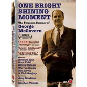 One Bright Shining Moment: The Forgotten Summer Of George Mcgovern de Stephen Vittoria
