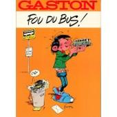 Gaston ; Fou Du Bus de FRANQUIN, andr�