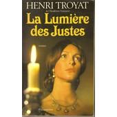 La Lumi�re Des Justes de Henri Troyat