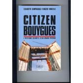Citizen Bouygues - L'histoire Secrete D'ungrand Patron de elisabeth campagnac