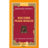 Discours Peaux-Rouges de Bernard Dubant