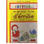 Le Grand Livre D'�milie, Lettres D'�milie � Gr�gory de Domitille De Pressens�