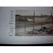 Cap-Ferret - Lumi�res Complices de Christian Bernard