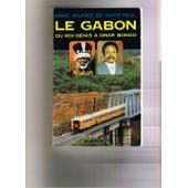 Le Gabon Du Roi Denis � Omar Bongo de aicardi de saint paul, marc