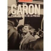 Gilles Caron Pour La Libert� De La Presse de Rsf