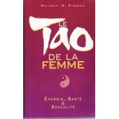 Le Tao De La Femme - �nergie, Sant�, Sexualit� de Piontek, Maitreyi D.