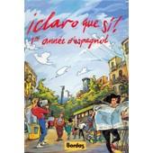 � Claro Que Si! - 1�re Ann�e D'espagnol de Collectif