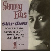 Stardust - Bring It On Home To Me - Don't Let Go - C.C. Rider - Ellis, Shirley