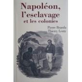 Napoleon, L'esclavage Et Les Colonies de BRANDA, PIERRE