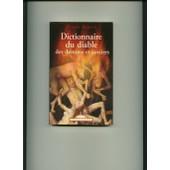 Dictionnaire Du Diable, Des D�mons Et Sorciers - F�es, Elfes, Lutins, Vampires, Esprits, Animaux Mal�fiques, Garous Et Cr�atures Diaboliques de pierre ripert