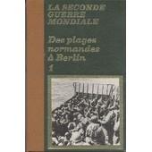 Des Plages Normandes � Berlin 1. Histoire Du D�barquement de bertin claude