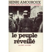 La Grande Histoire Des Fran�ais Sous L'occupation - N� 4 - Le Peuple R�veill� - Juin 1940-Avril 1942 de henri amouroux