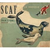 Albums Du P�re Castor : Scaf Le Phoque - Dessins De Rojan de Lida, -