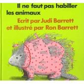 Il Ne Faut Pas Habiller Les Animaux de Barrett, Ron