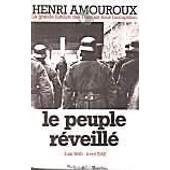 La Grande Histoire Des Francais Sous L'occupation - Tome 4, Le Peuple R�veill�, Juin 1941-Avril 1942 de Henri Amouroux