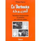 La Derbouka - Technique Fondamentale Et Initiation Aux Rythmes Arabes de Philippe Vigreux