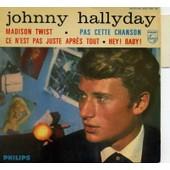 Madison Twist - Hey ! Baby ! - Pas Cette Chanson - Ce N'est Pas Juste Apres Tout - Johnny Hallyday