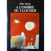 A L'ombre Du Clocher de MUCHA, WILLY