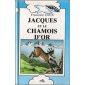 Jacques Et Le Chamois D'or de fran�oise loux