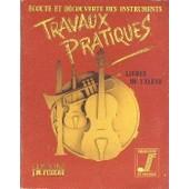 Ecoute Et D�couverte Des Instruments. Travaux Pratiques, Livre De L'�l�ve de COLLECTIF