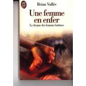 Une Femme En Enfer - Le Drame Des Femmes Battues de Brian Vall�e