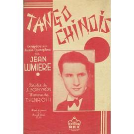 Tango chinois (Chanté par Jean Lumière sur des paroles de Jacqueline Boisyvon et une musique de T. Henriotti)