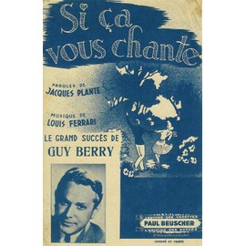 Si ça vous chante (Le grand succès de Guy Berry) (Paroles de Jacques Plante, Musique de Louis Ferrari)