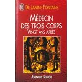 M�decin Des Trois Corps - Vingt Ans Apr�s de Janine Fontaine