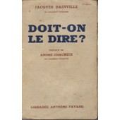 Doit-On Le Dire ? de jacques bainville