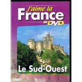 J'aime La France - Le Sud Ouest de Collectif