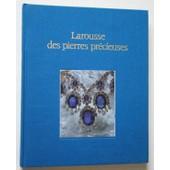 Larousse Des Pierres Pr�cieuses - Fines, Ornementales, Organiques de Pierre Bariand