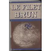 Le Filet Brun de Netz, Braune